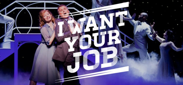 I Want Your Job: Broadway Actress