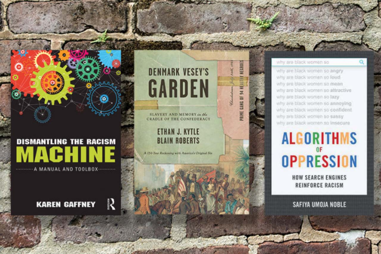 book dismantling the racism machine, denmark vesey's garden and algorithms of oppression