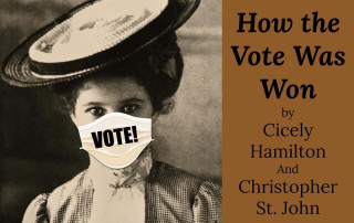 how the vote was won play flyer with a black and white image of a woman from the early 1800s wearing a face mask that says vote