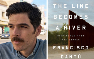 francisco cantu and the cover of his book the line becomes a river