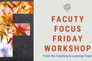 Faculty Focus Friday